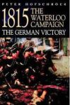 1815, The Waterloo Campaign, The German Victory, Peter Hofschröer