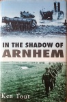 Ken Tout, In the Shadow of Arnhem
